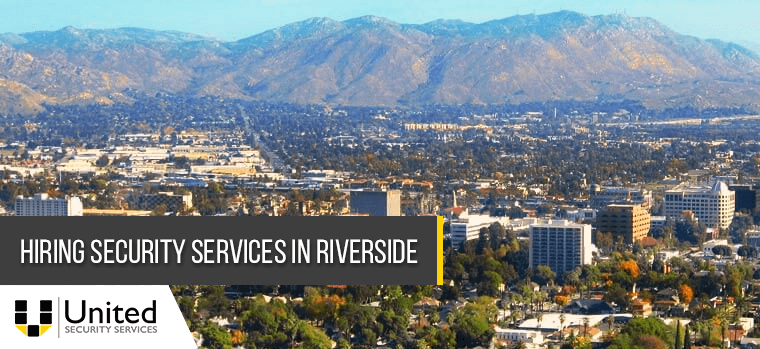 Hiring Security Services in Riverside California