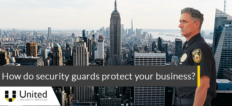 How do security guards protect your business
