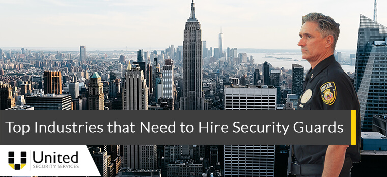 Top Industries that Need to Hire Security Guards