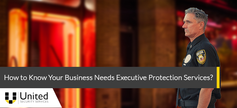 How to Know Your Business Needs Executive Protection Services?