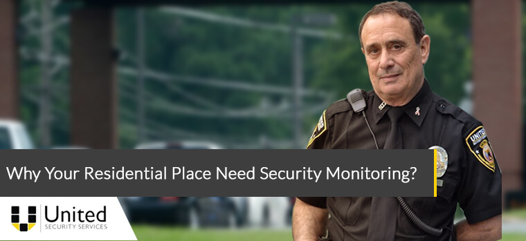 Why Your Residential Place Need Security Monitoring